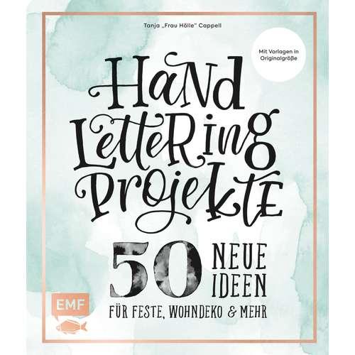 Handlettering Projekte - 50 neue Ideen für Festen, Wohndeko und mehr