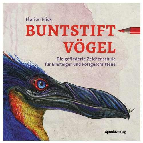 Buntstiftvögel - Die gefiederte Zeichenschule für Einsteiger und Fortgeschrittenen