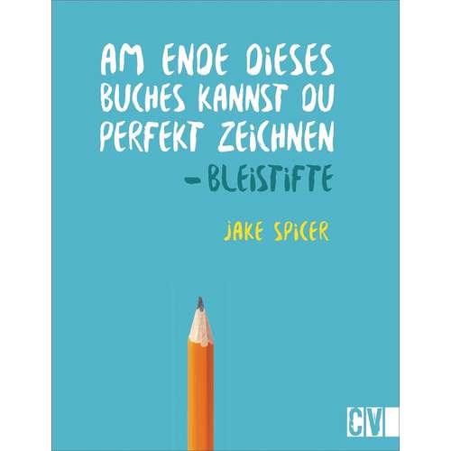Bleistifte - Am Ende dieses Buches kannst Du perfekt zeichnen